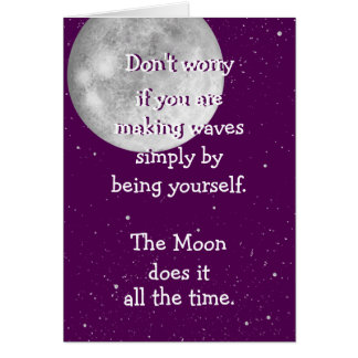 The moon does it all the time (small moon) card