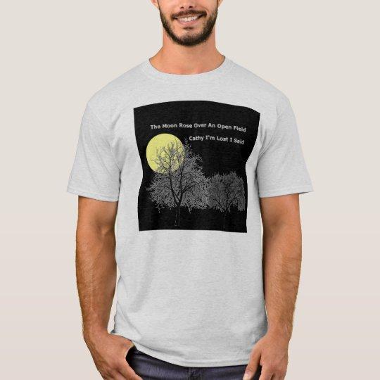 The Moon Rose Over an Open Field T-Shirt