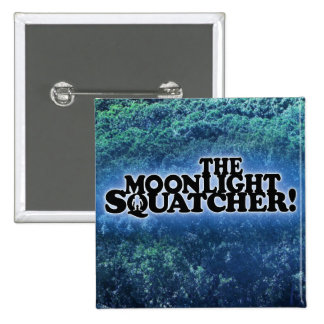 The Moonlight Squatcher - Multiple Products Pinback Buttons