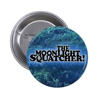 The Moonlight Squatcher - Multiple Products Pinback Button