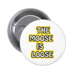 The Moose is Loose Buttons