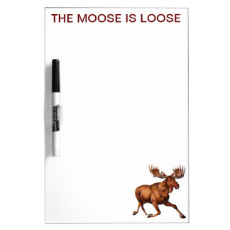 THE MOOSE IS LOOSE DRY ERASE BOARD