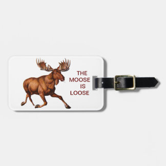 THE MOOSE IS LOOSE LUGGAGE TAG