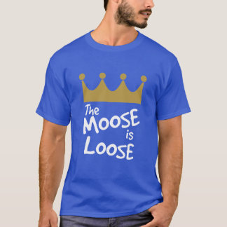 The Moose is Loose - Party Like It's 1985 T-Shirt