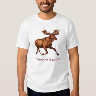 THE MOOSE IS LOOSE TEE SHIRT