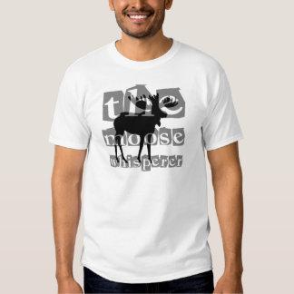 The moose whisperer t shirts