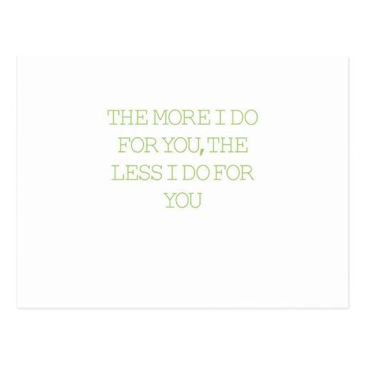 The More I Do For You Postcard