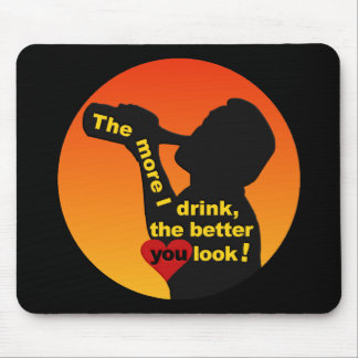 The More I Drink mousepad