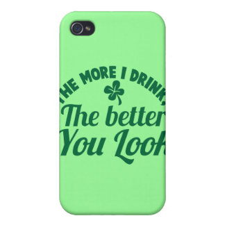 The more i DRINK the better you LOOK Cover For iPhone 4