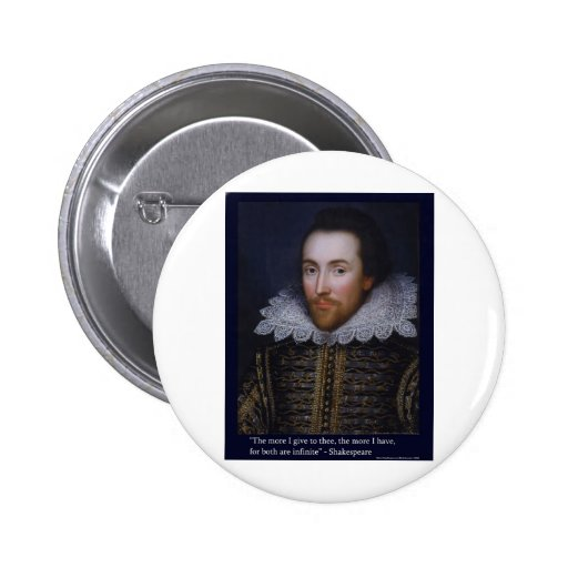 """The More I Give"""" Shakespeare Love Quote Gifts/Tees Button"""