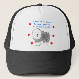 The More I Know People Old English Sheepdog Trucker Hat