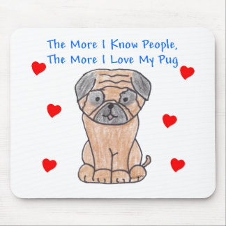 The More I Know People Pug Mouse Pad
