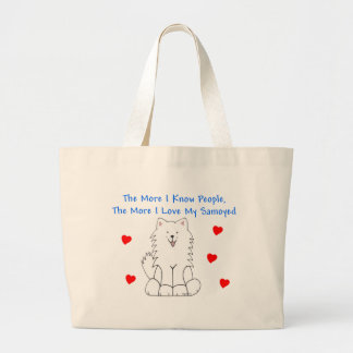The More I Know People Samoyed Large Tote Bag