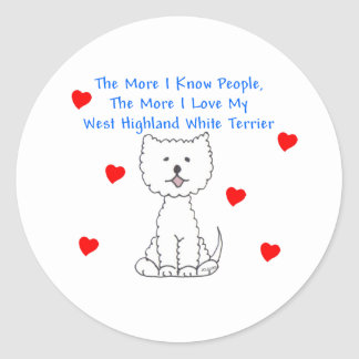 The More I Know People West Highland White Terrier Classic Round Sticker