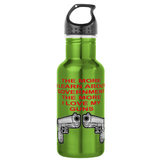 The More I Learn About Government The More I Love Stainless Steel Water Bottle