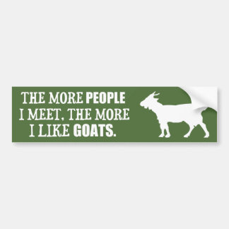 The More I Like Goats Bumper Sticker