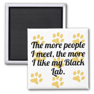 The More I Like My Black Lab 2 Inch Square Magnet