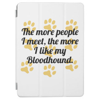 The More I Like My Bloodhound iPad Air Cover