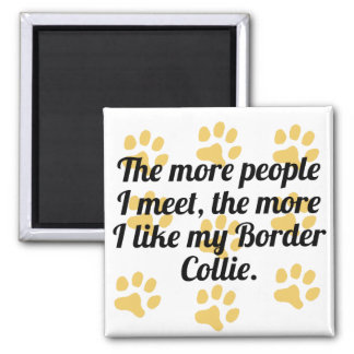 The More I Like My Border Collie 2 Inch Square Magnet