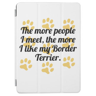 The More I Like My Border Terrier iPad Air Cover