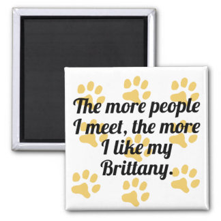 The More I Like My Brittany 2 Inch Square Magnet