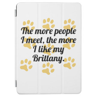 The More I Like My Brittany iPad Air Cover