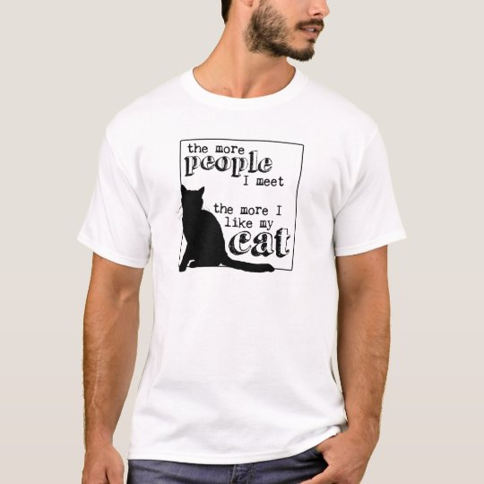 The More I Like My Cat - All Colors T-Shirt