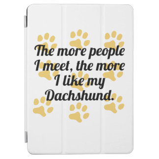 The More I Like My Dachshund iPad Air Cover