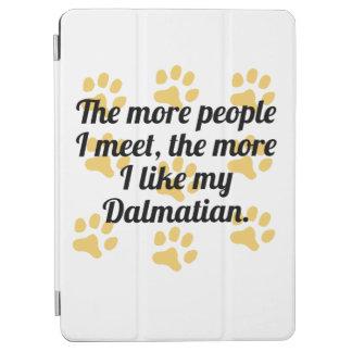 The More I Like My Dalmatian iPad Air Cover
