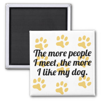 The More I Like My Dog 2 Inch Square Magnet