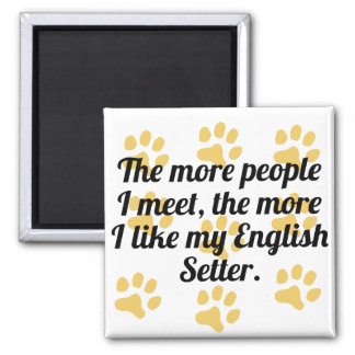 The More I Like My English Setter 2 Inch Square Magnet