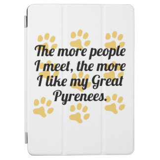 The More I Like My Great Pyrenees iPad Air Cover
