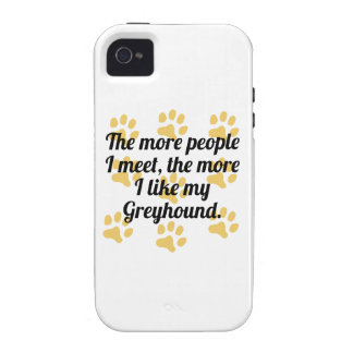 The More I Like My Greyhound iPhone 4 Covers