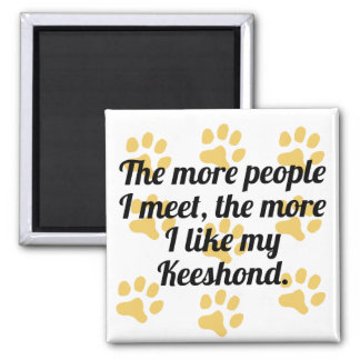 The More I Like My Keeshond 2 Inch Square Magnet