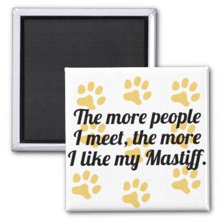 The More I Like My Mastiff 2 Inch Square Magnet