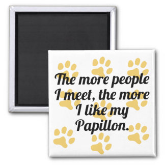 The More I Like My Papillon 2 Inch Square Magnet