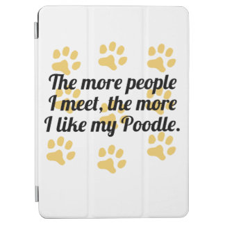 The More I Like My Poodle iPad Air Cover
