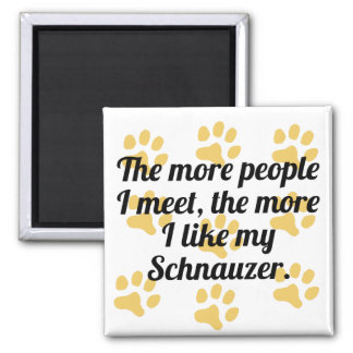 The More I Like My Schnauzer 2 Inch Square Magnet