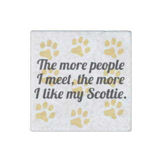 The More I Like My Scottie Stone Magnet