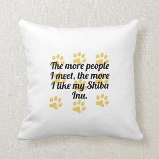 The More I Like My Shiba Inu Throw Pillow