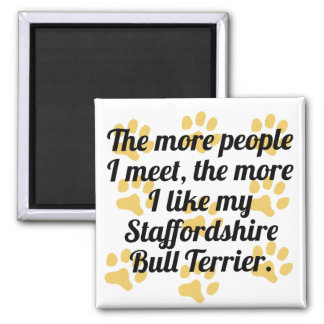 The More I Like My Staffordshire Bull Terrier 2 Inch Square Magnet