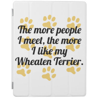 The More I Like My Wheaten Terrier iPad Cover
