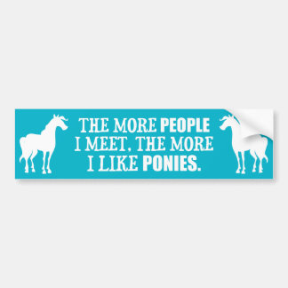 The More I Like Ponies Car Bumper Sticker