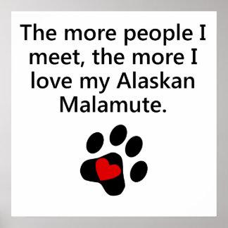 The More I Love My Alaskan Malamute Posters