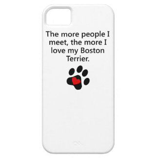 The More I Love My Boston Terrier iPhone 5 Cases