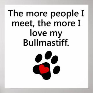The More I Love My Bullmastiff Print