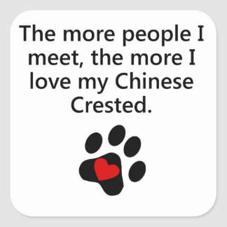 The More I Love My Chinese Crested Square Stickers