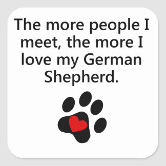The More I Love My German Shepherd Square Sticker