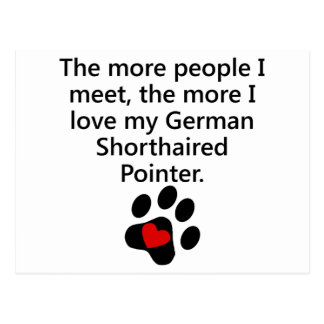 The More I Love My German Shorthaired Pointer Postcards