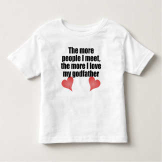 The More I Love My Godfather Tee Shirt